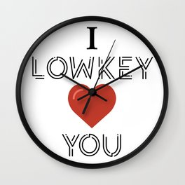Lowkey Love Wall Clock