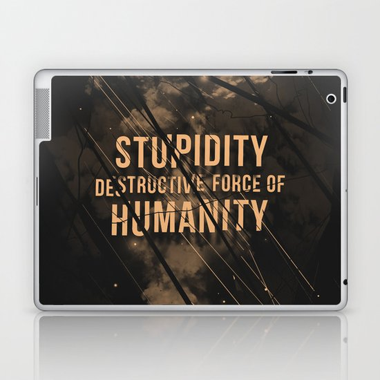 Stupidity Laptop & iPad Skin