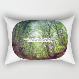 """Nice quote: """"One day I'll be at the place..."""" Rectangular Pillow"""