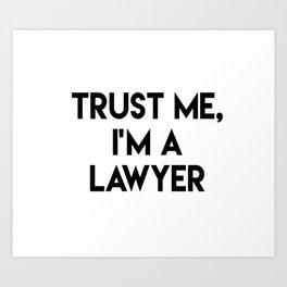 Trust me I'm a lawyer Art Print