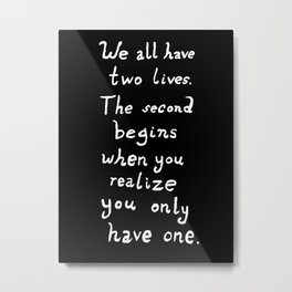 Tom Hiddleston Quote We all have two lives Metal Print