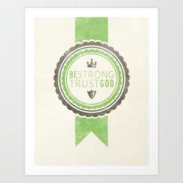 Be Strong Trust God - Green Art Print