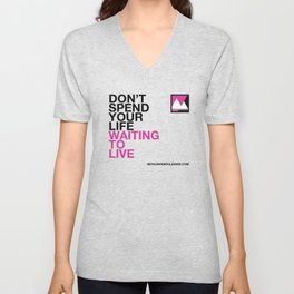 Don't spend your life waiting to live Unisex V-Neck