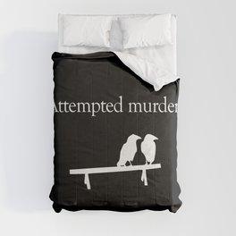 Attempted Murder (white design) Comforters