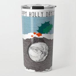 Happy holly dayzzz Travel Mug