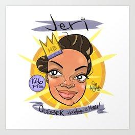 Jeri! October Honeybadger Of the Month! Art Print