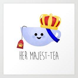 Her Majest-tea Art Print