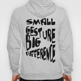 Small Gesture Big Difference Positive Quote Hoody
