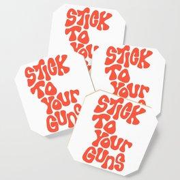 Stick To Your Guns Coaster