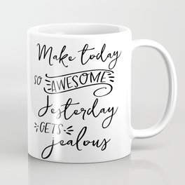 make today awesome print // motivational print // black and white home decor print // Coffee Mug