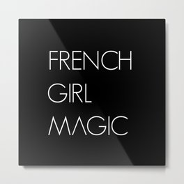French Girl Magic French Wife Gift Metal Print