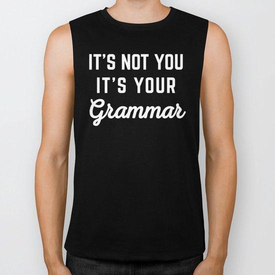 Not You Grammar Funny Quote Biker Tank