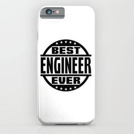Best Engineer Ever iPhone Case