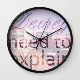 Dewey REALLY need to explain? Wall Clock