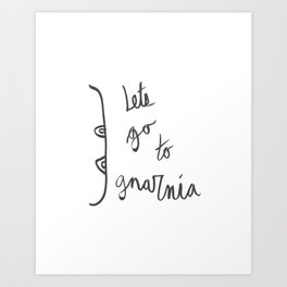 Lets Go To Gnarnia Art Print