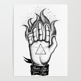 NEVER LOSE YOUR FIRE Poster