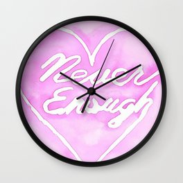 Never enough Wall Clock