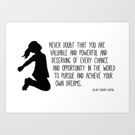 Never Doubt - Hillary Clinton Quote Art Print