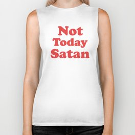 Not Today Satan, Funny, Quote Biker Tank