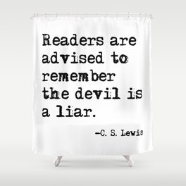 The devil is a liar Shower Curtain
