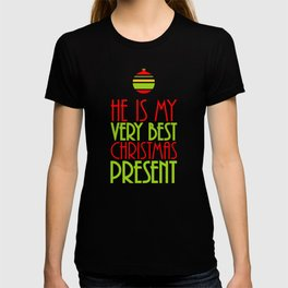 He is My Very Best Christmas Present T-shirt