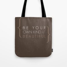 Be Your Own Kind of Beautiful Tote Bag