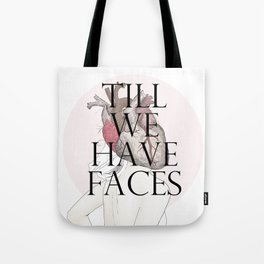 Till We Have Faces II Tote Bag