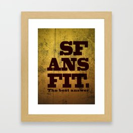 SFANSFIT... the best answer Framed Art Print