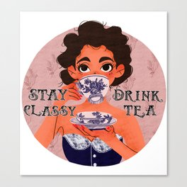 Stay Classy Drink Tea Canvas Print