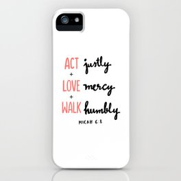 Micah 6:8 iPhone Case