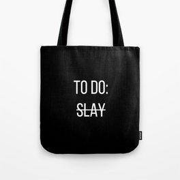 To Do: Slay Tote Bag