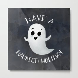 Have A Haunted Holiday Metal Print