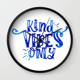 Kindness Vibes Only Wall Clock