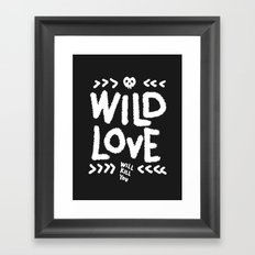 Wild Love Will Kill You Framed Art Print