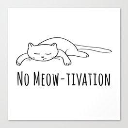 No Meow-tivation Canvas Print