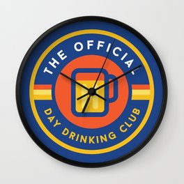 Day Drinking Club Wall Clock