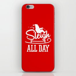 Sleigh All Day Funny Santa Claus Christmas Holiday iPhone Skin