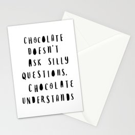 Chocolate Doesn't Ask Silly Questions black and white modern typographic poster wall art home decor Stationery Cards