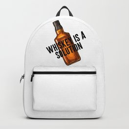 Whiskey Is A Solution, Bedroom Decor, Home Decor, Alcohol Poster, Alcohol Quote Backpack