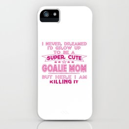 A Super cute Goalie Mom iPhone Case