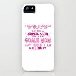 A Super cute Goalie Mom iPhone Case