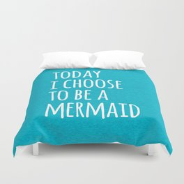 Choose To Be A Mermaid Funny Quote Duvet Cover