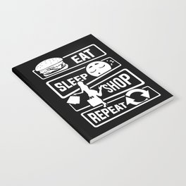 Eat Sleep Shop Repeat - Purchase Shoes Shopping Notebook