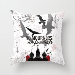 No mourners, No funerals - Six of crows Throw Pillow