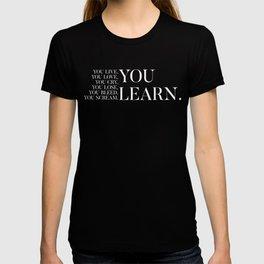 You Learn   Lyrics T-shirt