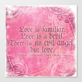 Love is a Devil - Shakespeare Love Quote Art Canvas Print