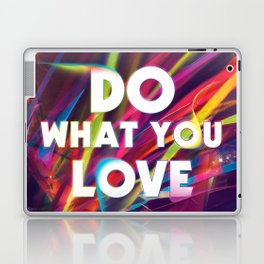 Do What You love | Love What You Do Laptop & iPad Skin
