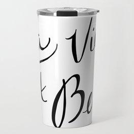 La Vie Est Belle (I) Travel Mug