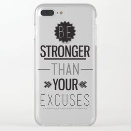 Be stronger than your excuses Clear iPhone Case
