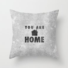 You Are Home Throw Pillow